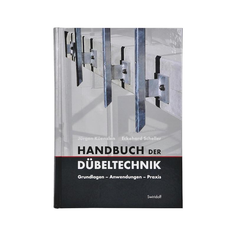 Handbuch der Dübeltechnik Grundlagen – Anwendungen – Praxis