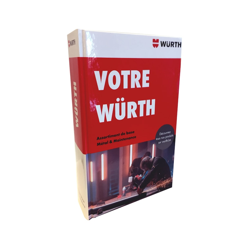 """Catalogus """"Uw Würth"""" Metaal, Maintenance & Installatietechniek FR - CATALOGUS METAAL/MAINTENANCE-FR"""