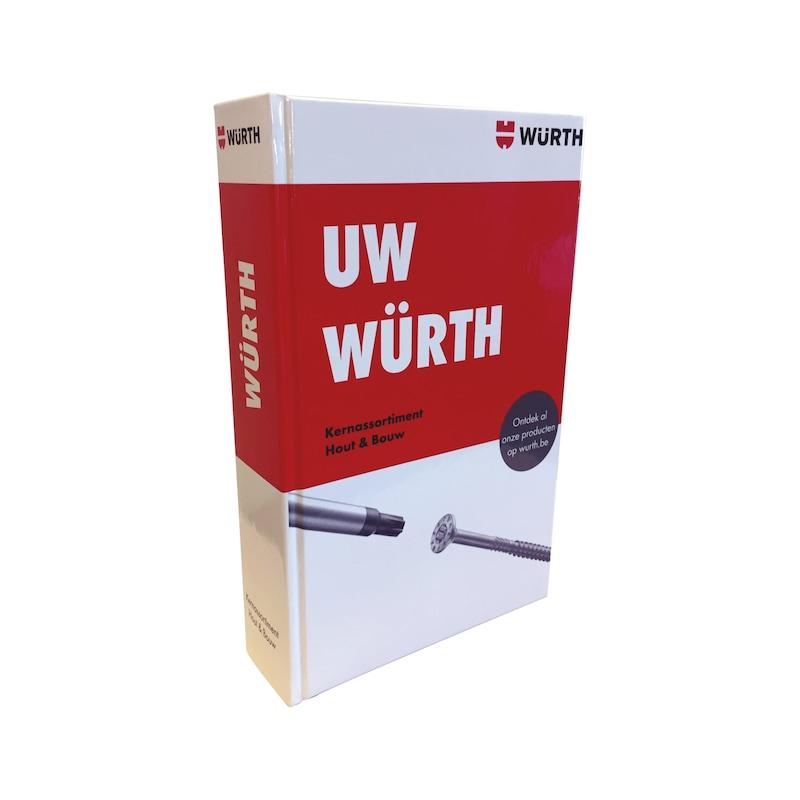 "Catalogus ""Uw Würth"" Hout & Bouw NL - CATALOGUS HOUT/BOUW-NL"