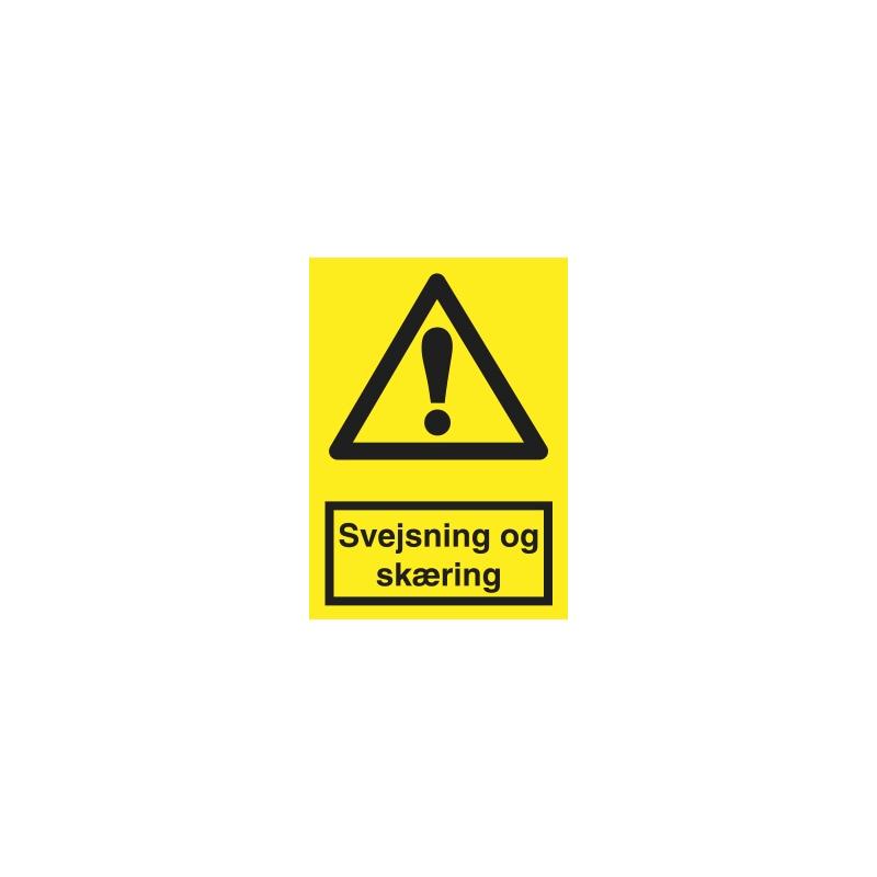 Advarselsskilt - ADVARSELSSKILT SVEJSNING OG SKÆRING